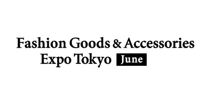Fashion Goods and Accessories Expo Tokyo